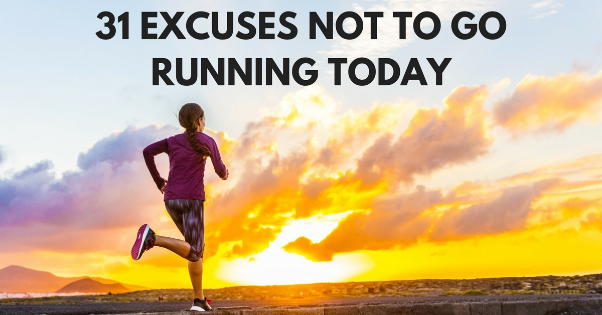 best excuses not to run and motivation to help you get going